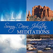 Archangel Michael Protection and Grounding Meditations by Sunny Dawn Johnston