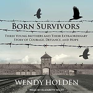 Born Survivors Audiobook