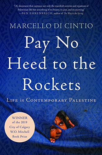 Pay No Heed to the Rockets: Life in Contemporary Palestine ()