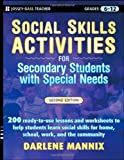 Social Skills Activities for Secondary Students with Special Needs, Darlene Mannix, 0470259361