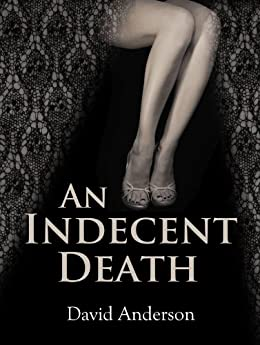 An Indecent Death by [Anderson, David]