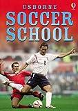 Complete Soccer School (Usborne Soccer School)