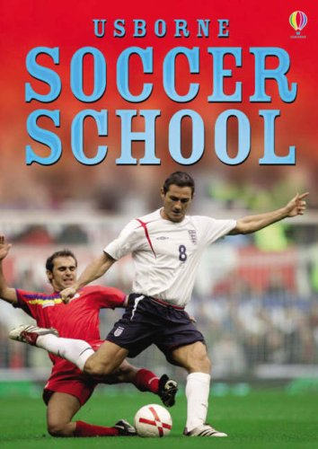 Complete Soccer School (Usborne Soccer School) by Usborne Publishing Ltd