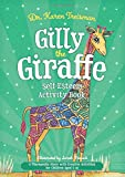 Gilly the Giraffe Self-Esteem Activity Book: A Therapeutic Story with Creative Activities for Children Aged 5-10 (Therapeutic Treasures Collection)