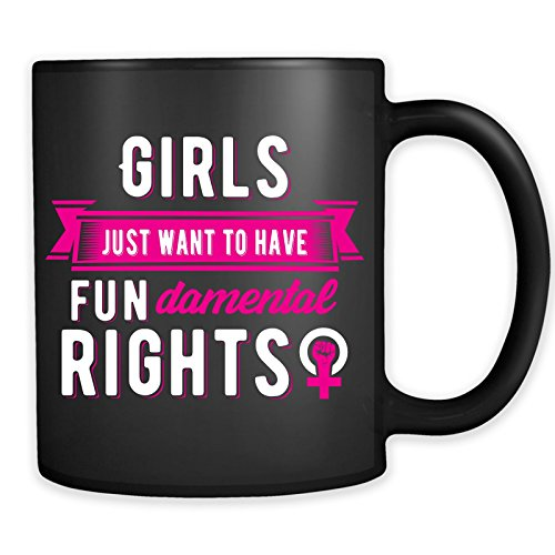 Price comparison product image Girls Just Wanna Have Fundamental Rights Feminist Mug - Support Women Coffee Cup