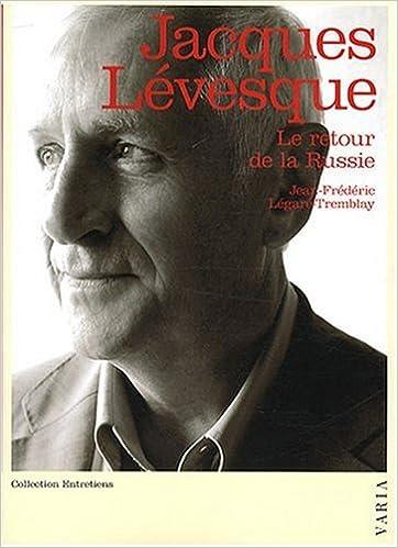 Téléchargement Jacques Lévesque : Le retour de la Russie pdf, epub