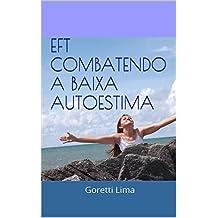 Eft combatendo a baixa autoestima: Goretti Lima