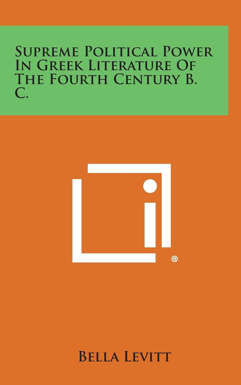 da82babc7601 Supreme Political Power In Greek Literature Of The Fourth Century B. C.  Hardcover – March 16