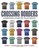 Crossing Borders: International Studies for the 21st Century, Harry I. Chernotsky and Heidi H. Hobbs, 1604269561