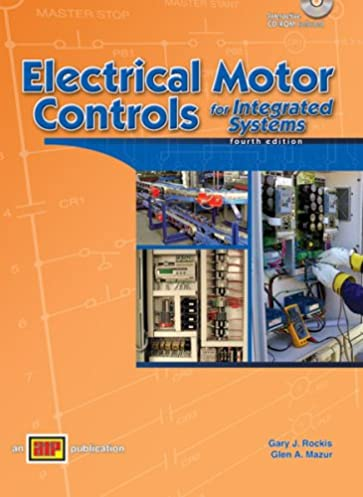 electrical motor controls for integrated systems gary j rockis rh amazon com Motor Starter Control Wiring Simple Motor Control Wiring Diagrams