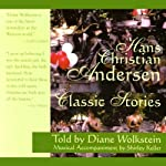Hans Christian Andersen: Classic Stories | Hans Christian Andersen