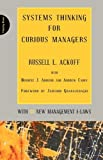 img - for Systems Thinking for Curious Managers: With 40 New Management F-Law by Russell L. Ackoff (2010-03-18) book / textbook / text book