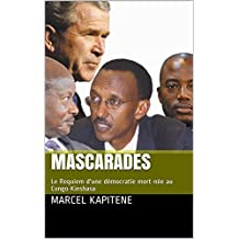 Mascarades: Le Requiem d'une démocratie mort-née au Congo-Kinshasa (French Edition)