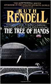 The Tree Of Hands Ruth Rendell 9780345312006 Amazon Com border=