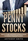 Penny Stocks: How to Trade and Invest in Penny Stocks to Achieve Financial Freedom