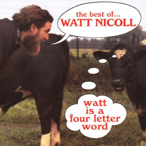 The Best of Watt Nicoll: Watt is a Four Letter Word