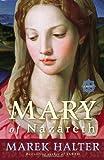 Mary of Nazareth, Marek Halter, 0307394840