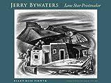 Jerry Bywaters, Lone Star Printmaker, Ellen Buie Niewyk, 0870745190
