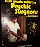 Two Weeks with the Psychic Surgeons, Marti Sladek, 0917816013