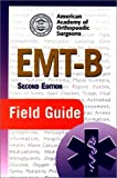 EMT-B Field Guide (EMT-Basic Field Guide) by American Academy of Orthopaedic Surgeons (AAOS) (2002-08-02)