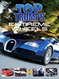 img - for Extreme Wheels (Top Trumps) book / textbook / text book