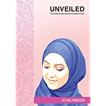 Unveiled: The concept of roles and attire of women in Islam