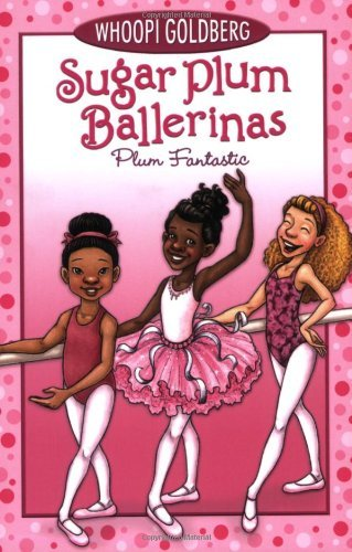 (Sugar Plum Ballerinas #1: Plum Fantastic by Whoopi Goldberg, Deborah Underwood 1st (first) edition published by Hyperion Book CH (2008) [Paperback])