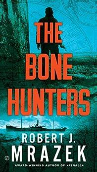 The Bone Hunters by [Mrazek, Robert J.]