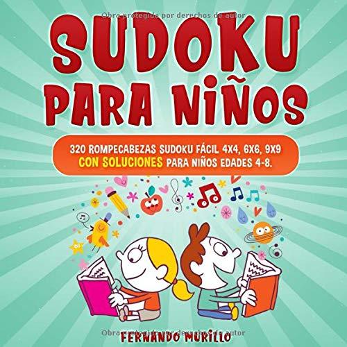 Sudoku para niños: 320 rompecabezas Sudoku fácil 4x4, 6x6, 9x9 con soluciones para niños edades 4-8. (Libro 6)