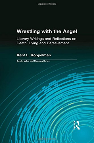 Wrestling with the Angel: Literary Writings and Reflections on Death, Dying and Bereavement