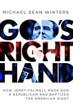 img - for God's Right Hand: How Jerry Falwell Made God a Republican and Baptized the American Right book / textbook / text book