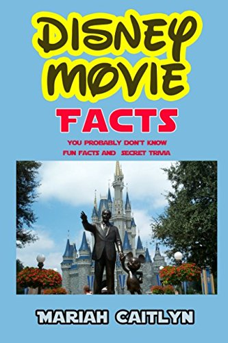 - Disney Movie Facts You Probably Don't Know: Fun Facts and Secret Trivia