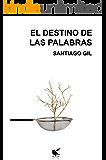 EL DESTINO DE LAS PALABRAS
