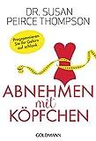 img - for Abnehmen mit K pfchen: Programmieren Sie Ihr Gehirn auf schlank (German Edition) book / textbook / text book