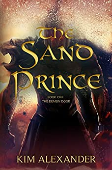 The Sand Prince (The Demon Door Book 1) by [Alexander, Kim]
