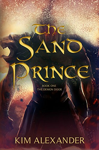 The Sand Prince (The Demon Door Book 1) by [Alexander Kim] & Amazon.com: The Sand Prince (The Demon Door Book 1) eBook: Kim ...
