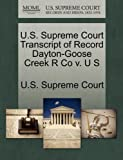 U. S. Supreme Court Transcript of Record Dayton-Goose Creek R Co V. U S, , 1270137484