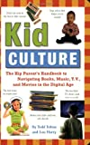 Kid Culture, Todd Tobias and Lou Harry, 1604330252