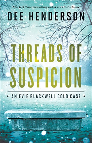 Threads of Suspicion (An Evie Blackwell Cold Case) by [Henderson, Dee]