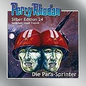 Die Para-Sprinter (Perry Rhodan Silber Edition 24) | Clark Darlton, Kurt Mahr, William Voltz