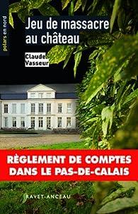 Jeu de massacre au château par Claude Vasseur