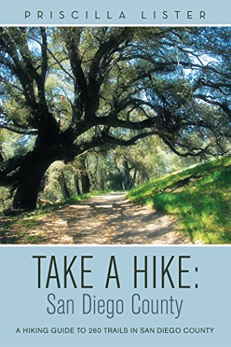 Take a Hike: San Diego County: A Hiking Guide to 260 Trails in San Diego ()