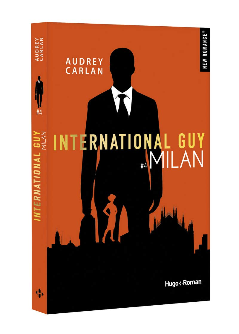 International Guy - tome 4 Milan (4) Broché – 6 septembre 2018 Audrey Carlan Robyn stella Bligh Hugo Roman 2755637943