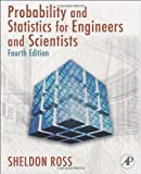 Introduction to Probability and Statistics for Engineers and Scientists 4th Edition