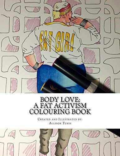Body Love: A Fat Activism Colouring Book by [Tunis, Allison]