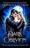"""Dark Oblivion The Vampire Prophecy Book 3"" av G.K.  DeRosa"