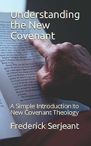 Download Understanding the New Covenant: A Simple Introduction to New-Covenant Theology ebook