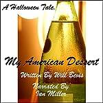 My American Dessert | Will Bevis