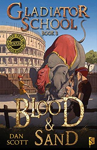Blood & Sand: Book 3 (Gladiator School)