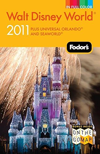 Fodor's Walt Disney World 2011: With Universal, SeaWorld, and the Best of Central Florida (Full-color Travel Guide)